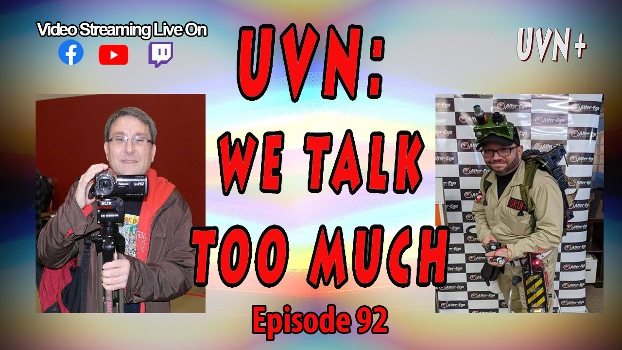 UVN: We Talk Too Much Episode 92
