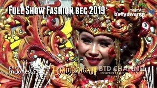 "BEC 2019 - Banyuwangi Ethno Carnival ""The Kingdom Of Blambangan"" Full Fashion Show"