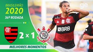 FLAMENGO 2 X 1 CORINTHIANS | MELHORES MOMENTOS | 36ª RODADA BRASILEIRÃO 2020 | ge.globo