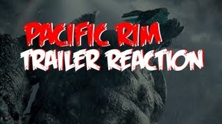 PACIFIC RIM (2013) - Trailer Reaction