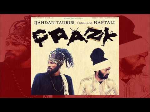 Crazy - Ijahdan Taurus Feat. Naptali (New Single May 2017)