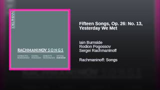 Fifteen Songs, Op. 26: No. 13, Yesterday We Met
