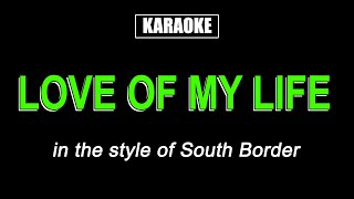 HQ Karaoke - Love of My Life - South Border