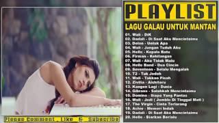 20 Lagu Galau Untuk Mantan Terbaik 2017 ( Pop Indonesia Terpopuler 2017 )