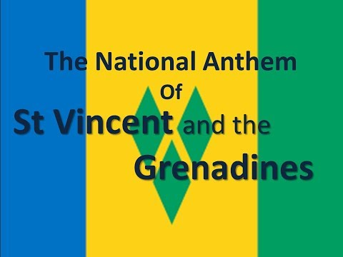 The National Anthem of St Vincent and the Grenadines with lyrics