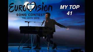 EUROVISION 2019 MY TOP 41 (AFTER THE SHOW) W/ COMMENTS