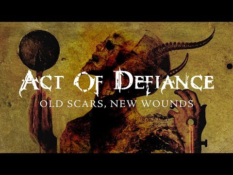 """Act of Defiance """"Old Scars, New Wounds"""" (FULL ALBUM)"""
