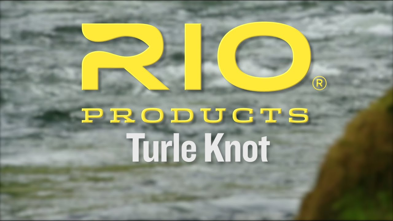 Download Turle Knot Tying Video Instructions - RIO Products