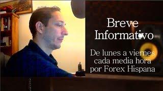 Breve Informativo - Noticias Forex del 31 de Mayo 2018