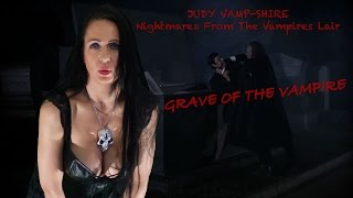 Grave Of The Vampire _  Judy Vamp Shire's Nightmares From The Vampires Lair