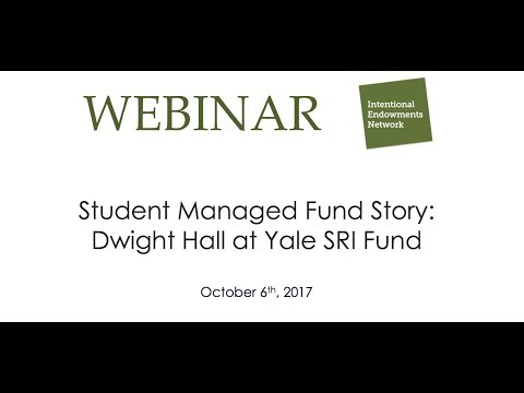 Webinar: Student Managed Fund Story - Dwight Hall at Yale SRI Fund