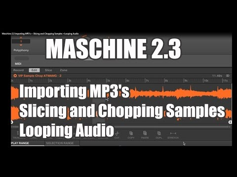 Maschine 2.3 - Fontaine's Work Flow Importing MP3's + Slicing & Chopping  www.vipsoundlab.com