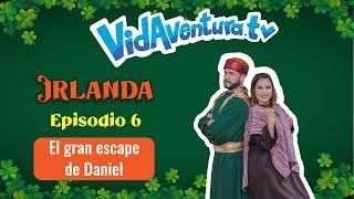 Episodio 6 Irlanda – El gran escape de Daniel
