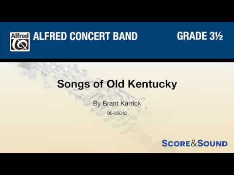 Songs of Old Kentucky, by Brant Karrick – Score & Sound