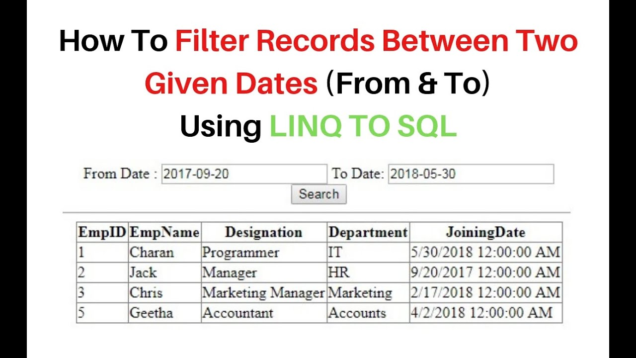 Search Filter Records Between Two Given Dates LINQ TO SQL asp net c# 4 6