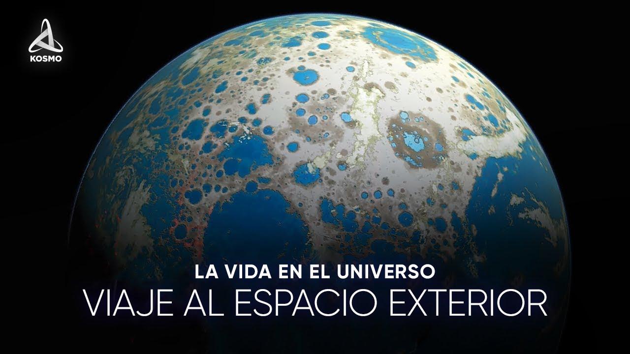 La vida en el Universo. Viaje al Espacio profundo.