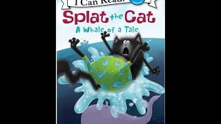 Splat the Cat - A Whale of a Tale (by Rob Scotton )