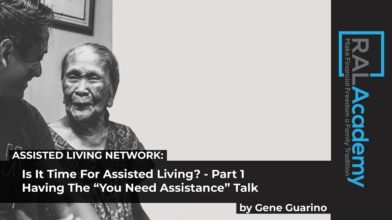 "Is It Time For Assisted Living? - Part 1 - Having The ""You Need Assistance"" Talk - by Gene Guarino"