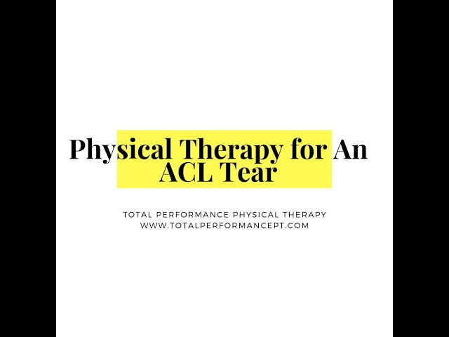 Physical Therapy for an ACL Tear