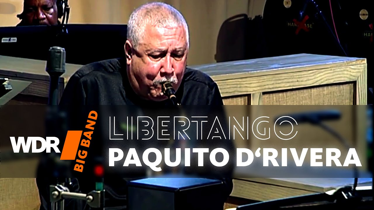 WDR Big Band feat  Paquito D'Rivera - Libertango | WDR