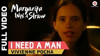 I Need A Man Full Video | Margarita With A Straw | Kalki Koechlin | Mikey Mccleary