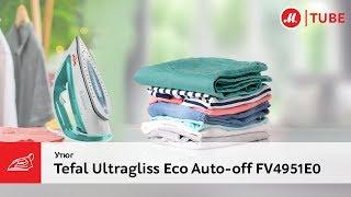 Обзор утюга Tefal Ultragliss Eco Auto-off FV4951E0