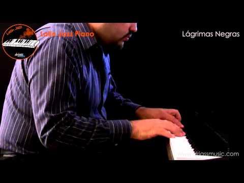 Latin Jazz Piano - Lagrimas Negras (Danzón)