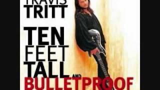 Travis Tritt - Ten Feet Tall and Bulletproof (Ten Feet Tall and Bulletproof)