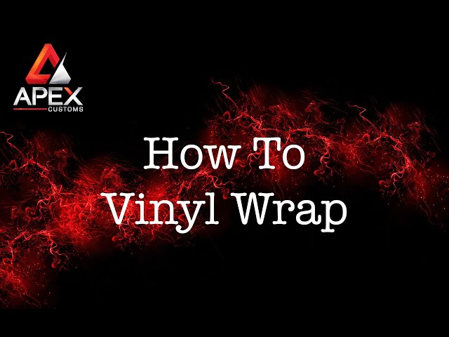 How To Vinyl Wrap - Tips From the Pros at Apex Customs
