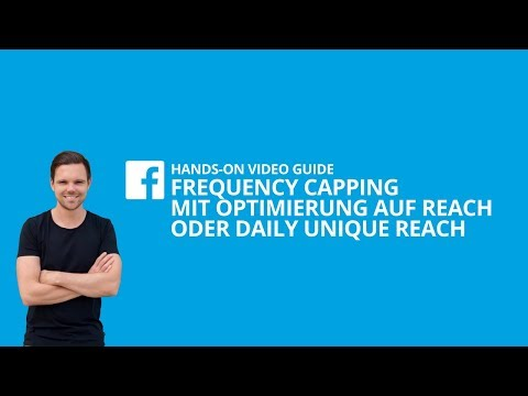 Facebook Ads Frequency Capping (Optimierung auf Reach/Daily Unique Reach) [#8 HANDS-ON VIDEO GUIDE]