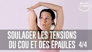 tuto yoga débutant | soulager le cou et les épaules | 4/4