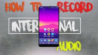 TOP 3 BEST ways to record INTERNAL AUDIO (gameplay audio) from your android smartphone # may 2018
