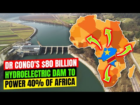 How DR Congo $80 Billion Grand Inga Dam will provide 40% of energy supply in Africa
