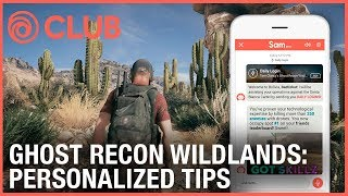 Ubisoft Club: Get Personalized Tips for Ghost Recon Wildlands | Ubisoft [NA]
