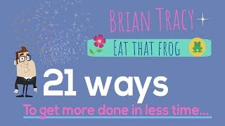 Download Eat that frog By Brian Tracy: Animated book summary
