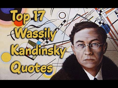 Top 17 Wassily Kandinsky Quotes (Author of Concerning the Spiritual in Art)