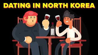 Why The Dating Scene in North Korea is Insane