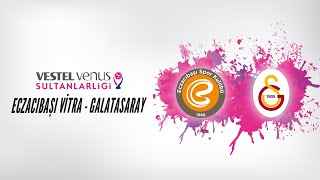 2018-2019 VVSL Play Off Yarı Final Eczacıbaşı VitrA - Galatasaray HDI Sigorta