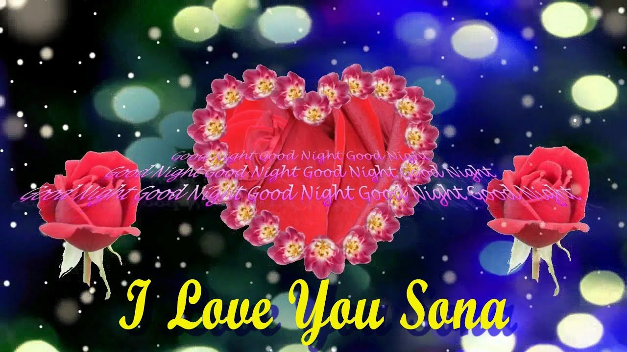 I Love You Sona Good Night, Wishes,Sms,Greetings,WhatsApp Video Message