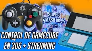 Como utilizar control de Gamecube con la 3DS + Streaming/Captura de video (old/new 3ds)