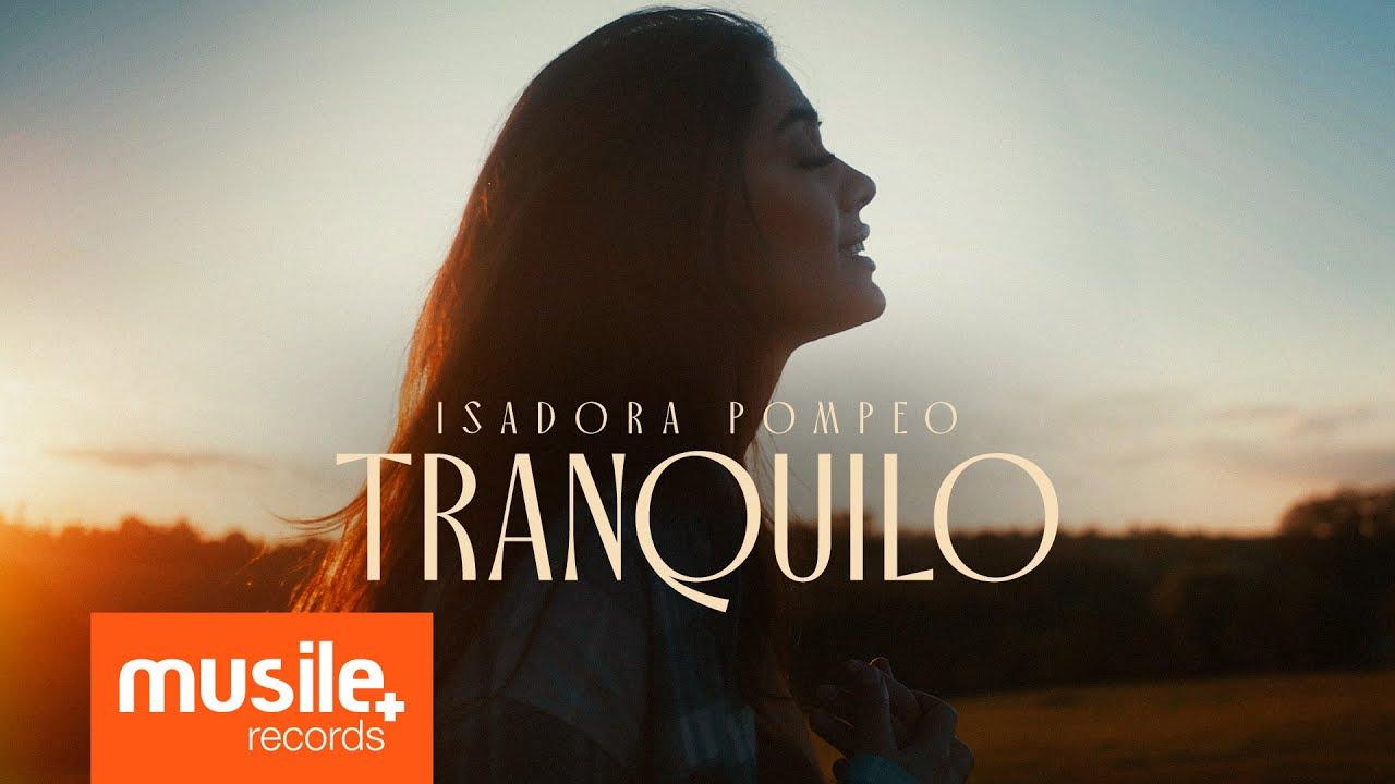 Isadora Pompeo - Tranquilo (Clipe Oficial)