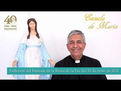 Escuela de María - Reflexión del Mensaje de la Virgen María del 25 de junio de 2021, Medjugorje