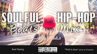 Hard Soulful 2000s Hip Hop Instrumentals Soul Rap Beats Mix #6 [2017] TCustomz Productionz