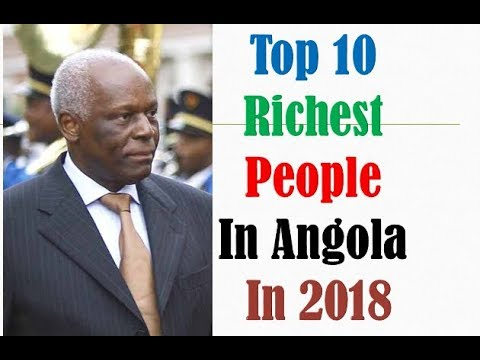 Top 10 Richest People In Angola In 2017