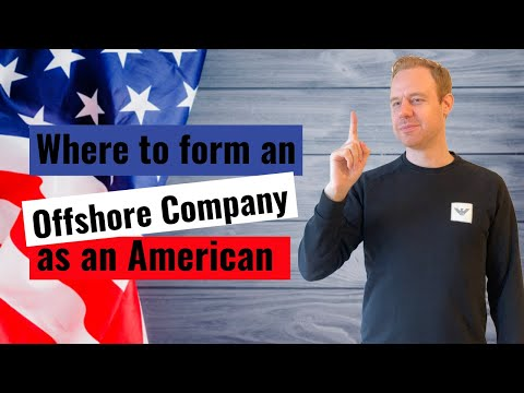 Best Places to Form an Offshore Company if you are American