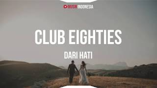 Club Eighties - Dari Hati (Unofficial Lyrics Video)