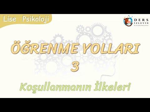 ÖĞRENME YOLLARI - 3 / KOŞULLANMA İLKELERİ