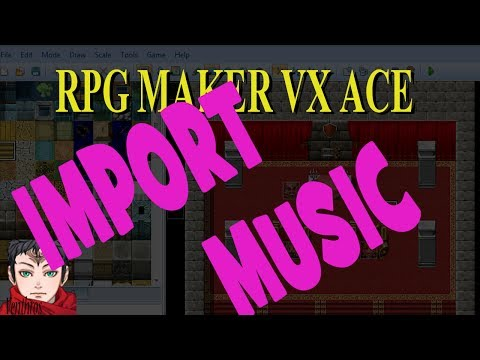 RPG Maker VX Ace Tutorial 11: Importing Your Own Music