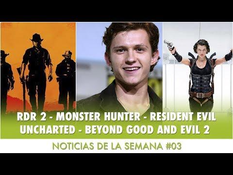 NOTICIAS #03: RDR 2 - MONSTER HUNTER - RESIDENT EVIL - UNCHARTED - BEYOND GOOD AND EVIL 2