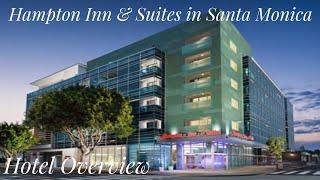 Hotel Overview:  Hampton Inn & Suites in Santa Monica, CA